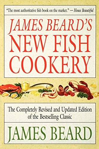 James Beard's New Fish Cookery by James Beard