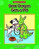Dear Dragon Gets a Pet (Beginning-to-read)