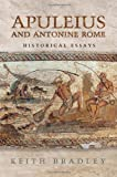 Apuleius and Antonine Rome : Historical Essays, Bradley, Keith, 1442644206