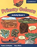 Primary Colours Level 5 Activity Book, Diana Hicks and Andrew Littlejohn, 0521699908