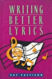 img - for Writing Better Lyrics by Pat Pattison (1995-09-15) book / textbook / text book