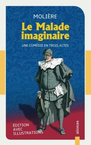 Le Malade imaginaire: Molière: avec illustrations de Tony Johannot (French Edition)
