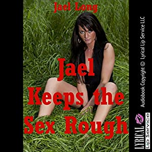 Jael Keeps the Sex Rough Audiobook