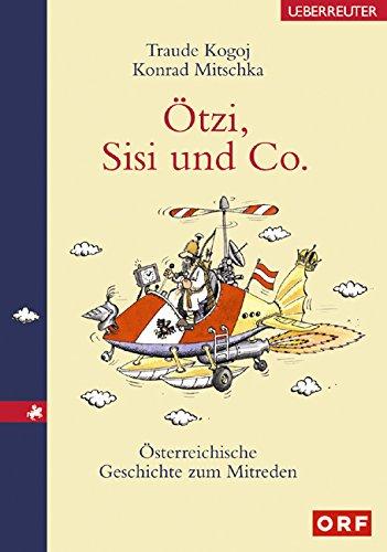 Ötzi, Sisi und Co.: Österreichische Geschichte zum Mitreden