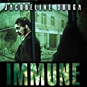 Immune Audiobook by Jacqueline Druga Narrated by Lee Alan