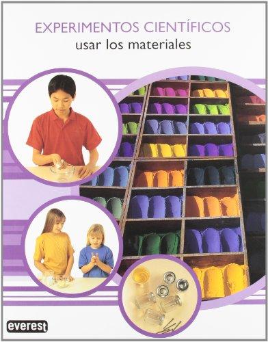 Usar Los Materiales = Using Materials (Experimentos Cientificos) (Spanish Edition)