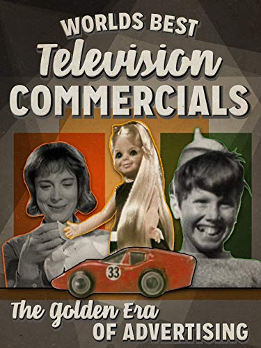 - World's Best Television Commercials - The Golden Era of Advertising