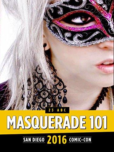 Masquerade 101: SDCC 2016