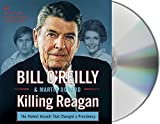 Killing Reagan: The Violent Assault that Changed a Presidency by O'Reilly, Bill, Dugard, Martin (September 22, 2015) Audio CD by Unknown (1805-01-01)