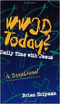 WWJD Today?: Daily Meditations