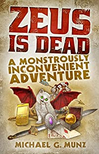 Zeus Is Dead: A Monstrously Inconvenient Adventure by Michael G. Munz ebook deal