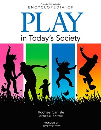Encyclopedia of Play in Today?s Society