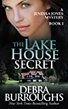 The Lake House Secret: A Jenessa Jones Mystery, Book 1 (Volume 1)