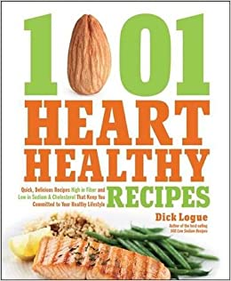 1 001 heart healthy recipes quick delicious recipes high in fiber 1 001 heart healthy recipes quick delicious recipes high in fiber and low in sodium and cholesterol that keep you committed to your healthy lifestyle forumfinder Images