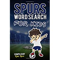 SPURS WORD SEARCH FOR KIDS: Get To Know All Tottenham Hotspur Skuad, History, Management, Fans and Much More! (Unofficial Premier League)