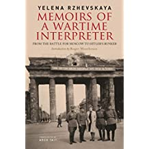 Memoirs of a Wartime Interpreter: From the Battle for Moscow to Hitler's Bunker