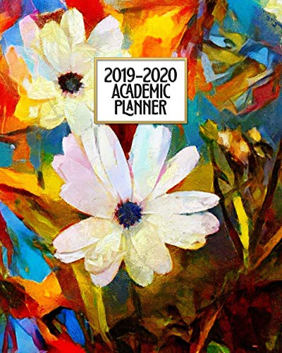 Academic Planner 2019-2020: Flowers Oil Painting Floral Weekly & Monthly Dated High School Homeschool or College Student 8x10 Academic Planner ... (2019-2020 School Year Academic Planner) por New Nomads Press,David Daniel
