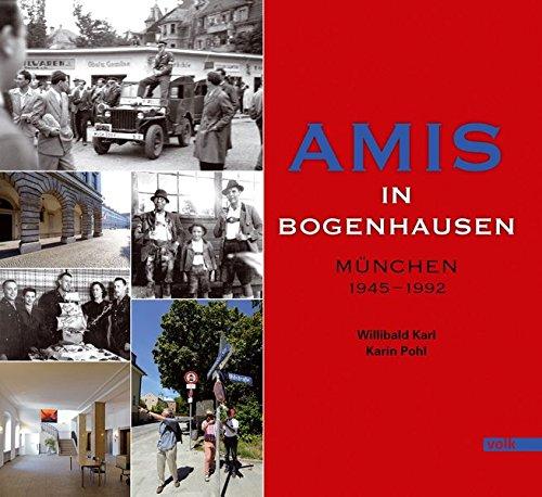 Amis in Bogenhausen: München 1945 - 1992 (Schriften zur Kultur im Münchner Nordosten)