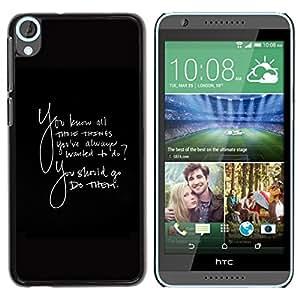 Caucho caso de Shell duro de la cubierta de accesorios de protección BY RAYDREAMMM - HTC Desire 820 - Things Always Wanted To Do Quote Go Them