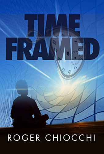 Time Framed by [Chiocchi, Roger]