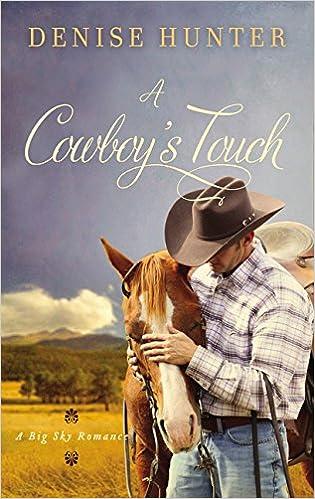 A Cowboys Touch A Big Sky Romance Denise Hunter 9780718097684