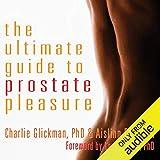 The Ultimate Guide to Prostate Pleasure: Erotic