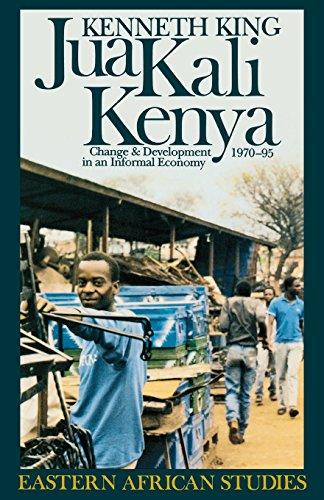 Jua Kali Kenya: Change and Development in an Informal Economy, 1970–1995 (Eastern African Studies)