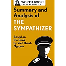 Summary and Analysis of The Sympathizer: Based on the Book by Viet Thanh Nguyen (Smart Summaries)