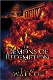 The Demons of Redemption, Tom Walker, 0595414400