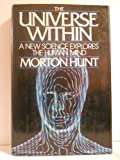 The Universe Within, Morton Hunt, 0671252585