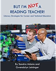 But I'm Not a Reading Teacher!: Literacy Strategies for Career and Technical Educators