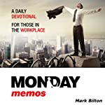Monday Memos: A Daily Devotional for Those in the Workplace | Mark Bilton