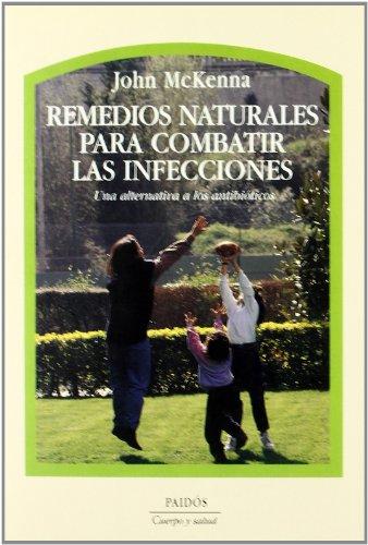 Remedios Naturales Para Combatir Las Infecciones / Alternatives to Antibiotics: Una Alternativa a Los Antibioticos: 27