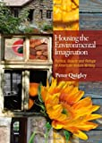 Housing the Environmental Imagination: Beauty, Politics, and Refuge in American Nature Writing, Peter Quigley, 1443834467