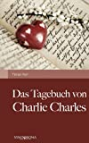 Das Tagebuch Von Charlie Charles, Florian Karl, 3850402673