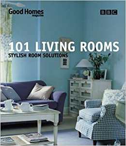 Good Homes 101 Living Rooms Stylish Room Solutions Amazoncouk Magazine 9780563534389 Books