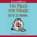 No Place for Magic: Tales of the Frog Princess, Book 4 | E. D. Baker