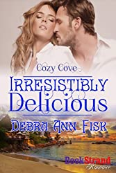 Irresistibly Delicious [Cozy Cove] (BookStrand Publishing Mainstream)