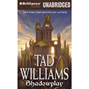 Shadowplay: Shadowmarch: Volume II | Tad Williams