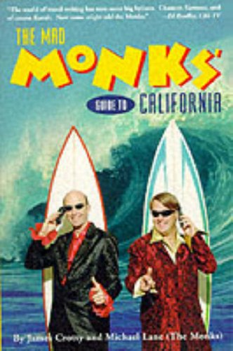 The Mad Monks' Guide to California (Frommer's Travel Guides)
