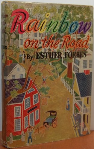 Rainbow On The Road by Esther Forbes