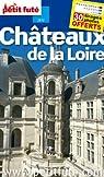 Châteaux de la Loire par Le Petit Futé