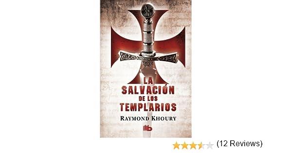 La salvación de los templarios (B DE BOLSILLO): Amazon.es: Khoury, Raymond: Libros