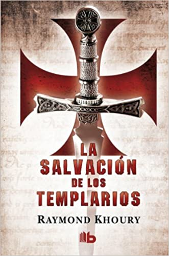 Amazon.com: La salvacion de los templarios / The Templar Salvation (Spanish Edition) (9788498727463): Raymond Khoury: Books