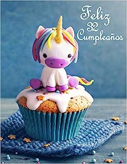 Feliz 32 Cumpleaños: Mejor Que una Tarjeta de Cumpleaños ...