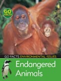 Endangered Animals (Go Facts: Environment) (Go Facts: Environmental Issues)