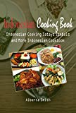 img - for Indonesian Cooking Book: Indonesian Cooking Satays Sambals and More Indonesian Cookbook book / textbook / text book