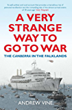 A Very Strange Way to Go to War: The Canberra in the Falklands