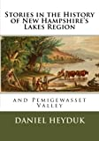Stories in the History of New Hampshire s Lakes Region and Pemigewasset Valley
