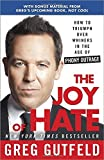 The Joy of Hate: How to Triumph over Whiners in the Age of Phony Outrage by Gutfeld Greg (2014-01-07) Paperback